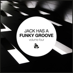 Jack Has A Funky Groove Vol 4
