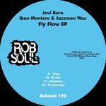 Javi Bora/Iban Montoro/Jazzman Wax: Fly Flow