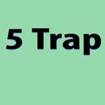 5 Trap