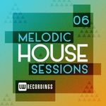 Melodic House Sessions Vol 06