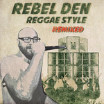 REBEL DEN/BLVCKBEAT/CAMP OF SOUND/MOVING STICKS - Reggae Style (Remixed) (Front Cover)
