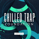 Loopmasters: Chilled Trap Foundation (Sample Pack WAV/APPLE/LIVE/REASON)