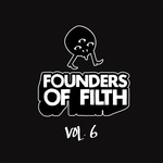 Founders Of Filth Volume Six