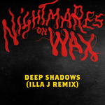 Nightmares On Wax: Deep Shadows (Illa J Remix)