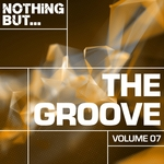 Nothing But... The Groove Vol 07