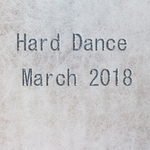 Hard Dance March 2018