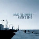 DAVID FEDERMANN - WATER'S EDGE (Front Cover)