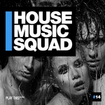 House Music Squad #14