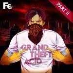 Grand Theft Acid Pt 2