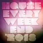House Every Weekend 2018