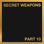 Various: Secret Weapons Part 10
