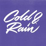 Cold & Rain