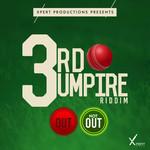 SKINNY FABULOUS/SLATTA/LAVAMAN/DYLAN DILI/XPERT PRODUCTIONS - 3rd Umpire Riddim (Front Cover)