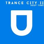Trance City II Deep Time