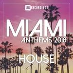 Miami 2018 Anthems House