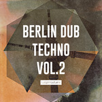 Loopmasters: Berlin Dub Techno 2 (Sample Pack WAV/APPLE/LIVE/REASON)