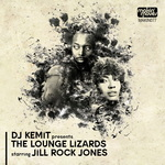 DJ Kemit Presents/The Lounge Lizards (feat Jill Rock Jones)