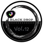 Black Drop Vol 12