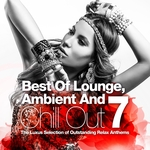 Best Of Lounge, Ambient & Chill Out Vol 7 (The Luxus Selection Of Outstanding Relax Anthems)