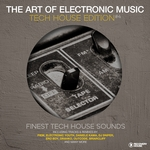 The Art Of Electronic Music: Tech House Edition Vol 4