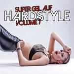 Super Geil Auf Hardstyle Vol 7