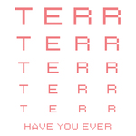TERR - Have You Ever (Front Cover)