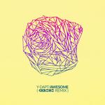 Awesome (Ckrono Remix)