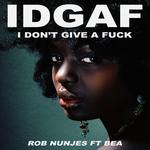 IDGAF (I Don't Give A Fuck)