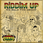 Totally Dubwise Recordings Presents: Riddim Up - We Rule the Dance