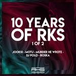 Jook 10/Motu/Murder He Wrote/DJ Polo/Roska: 10 Years Of RKS 1 Of 2