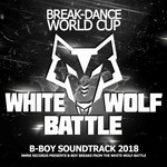 White Wolf Battle B-Boy Soundtrack