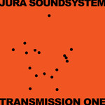 Jura Soundsystem Presents Transmission One
