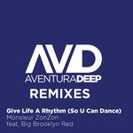 MONSIEUR ZONZON feat BIG BROOKLYN RED - Give Life A Rhythm (So U Can Dance) (Remixes) (Front Cover)