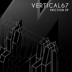 VERTICAL67 - Friction EP (Front Cover)