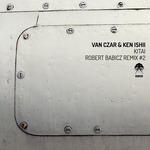 VAN CZAR & KEN ISHII - Kitai: Robert Babicz Remix #2 (Front Cover)