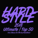 Hardstyle 2018 Ultimate Top 50 (Incl. Bonus DJ Mix By Nuk3Dom)