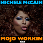 MICHELE MCCAIN - Mojo Workin (Front Cover)