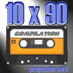 10 X 90 Compilation - Progressive Vol 4