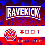 Ravekick 001 - Lift Off