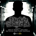 Darker Shade 2k Riddim
