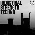 Industrial Strength Records: Industrial Strength Techno (Sample Pack WAV)