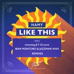 Like This (incl Monolog & T-Groove/Iban Montoro & Jazzman Wax Remix)