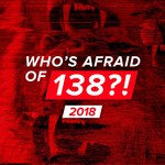 Whoas Afraid Of 138! 2018