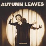 17 Versions Of Autumn Leaves (Les Feuilles Mortes)