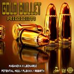 Gold Bullet Riddim (Explicit)