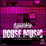 FLAUSCHIG - House Music (Remixes Part 1) (Front Cover)