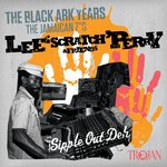 "Lee ''Scratch'' Perry & Friends - The Black Ark Years (The Jamaican 7""s)"