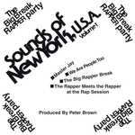 Sounds Of New York, USA Volume 1: The Big Break Rapper Party