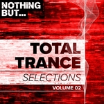 Nothing But Total Trance Selections Vol 02