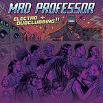 MAD PROFESSOR - Electro Dubclubbing (Front Cover)